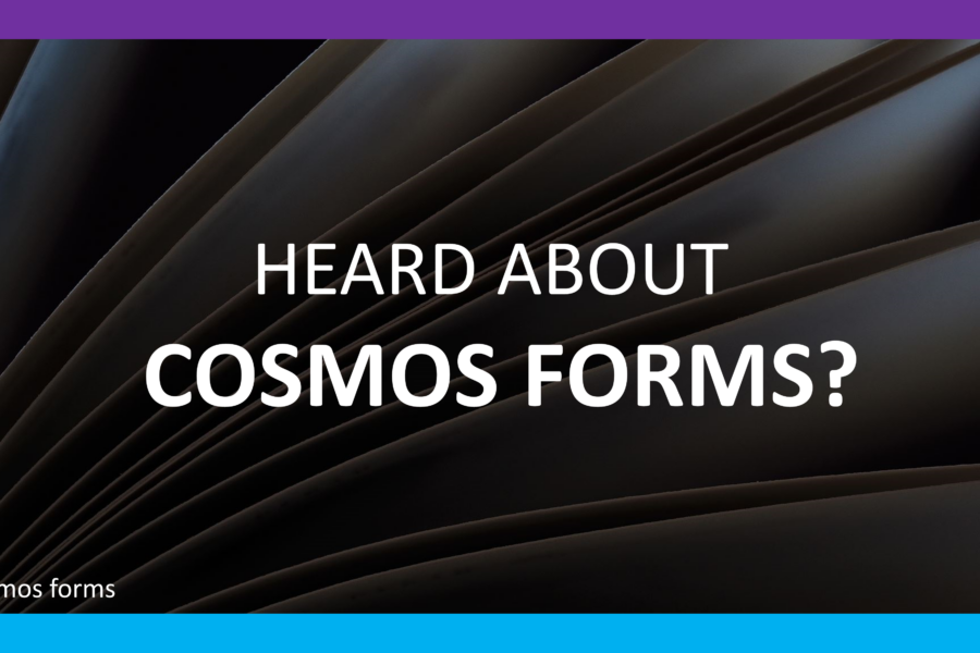 Heard About Cosmos Forms?